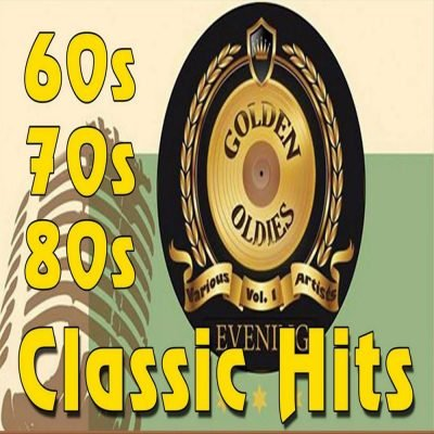 Oldies but Goodies of the 60s, the 70s and the 80s – Timeless Greatest Hits